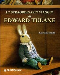 Lo straordinario viaggio di Edward Tulane - Kate DiCamillo