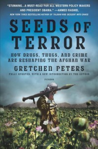 Seeds of Terror: How Heroin Is Bankrolling the Taliban and al Qaeda - Gretchen Peters