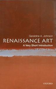 Renaissance Art: A Very Short Introduction - Geraldine A. Johnson