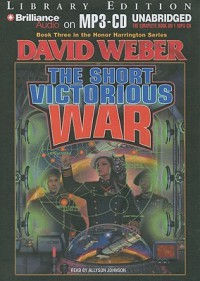 The Short Victorious War - Allyson Johnson, David Weber