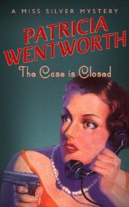 The Case Is Closed - Patricia Wentworth
