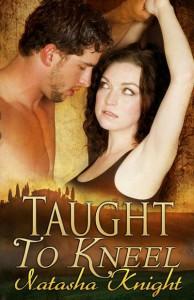 Taught to Kneel - Natasha Knight