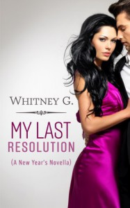My Last Resolution: (A New Year's Novella) - Whitney Gracia Williams