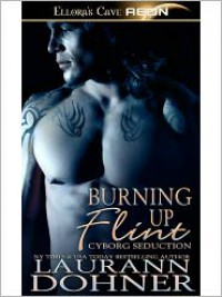 Burning up Flint - Laurann Dohner