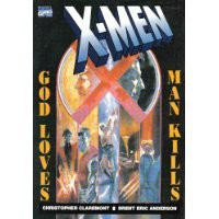 X-Men: God Loves, Man Kills - Chris Claremont, Brent Eric Anderson