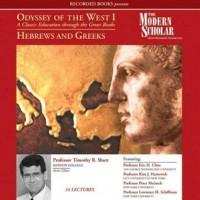 The Modern Scholar - Odyssey Of The West I (1) Hebrews and Greeks (Volume 1) - Timothy B. Shutt