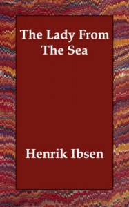 The Lady from the Sea - Henrik Ibsen
