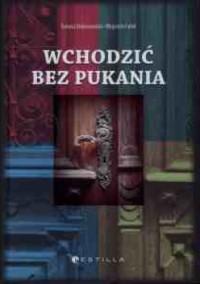 Wchodzić bez pukania - Wojciech Fułek, Tomasz Dobrowolski