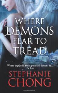 Where Demons Fear to Tread  - Stephanie Chong