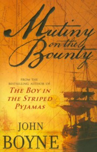 Mutiny On The Bounty - John Boyne