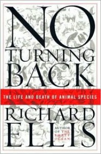 No Turning Back: The Life and Death of Animal Species -