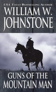 Guns of the Mountain Man - William W. Johnstone