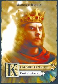 Król z żelaza - Maurice Druon