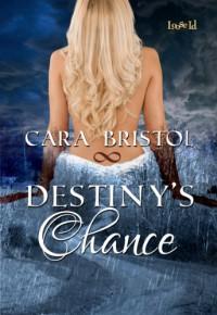 Destiny's Chance - Cara Bristol