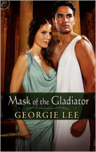 Mask of the Gladiator - Georgie Lee