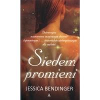 Siedem promieni - Jessica Bendinger