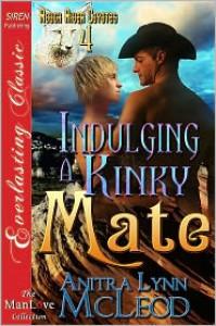 Indulging a Kinky Mate - Anitra Lynn McLeod