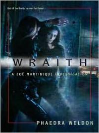 Wraith (Zoe Martinique, #1) - Phaedra Weldon