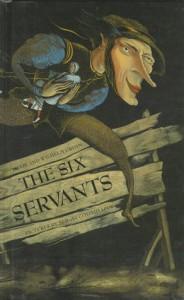The Six Servants - Anthea Bell, Jacob Grimm, Wilhelm Grimm, Sergei Goloshapov, S Goloshapov