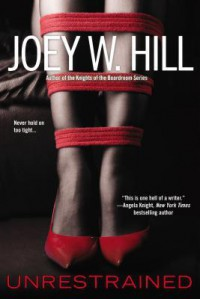 Unrestrained - Joey W. Hill