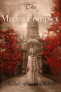 The Medea Complex - Rachel Florence Roberts