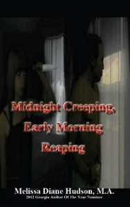 Midnight Creeping, Early Morning Reaping - Melissa Diane Hudson