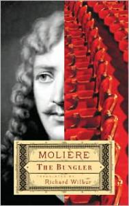 The Bungler - Moliere,  Richard Wilbur (Translator)