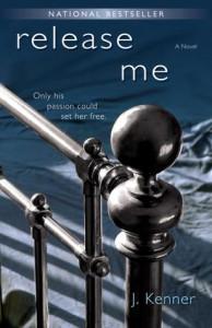 Release Me (Stark Trilogy, #1) - J. Kenner
