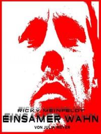Ricky Meinfeldt: Einsamer Wahn - Julia Meyer