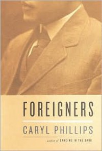 Foreigners - Caryl Phillips