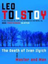 The Death of Ivan Ilyich/Master and Man - Leo Tolstoy, Ann Pasternak Slater
