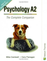 Psychology A2: The Complete Companion - Mike Cardwell