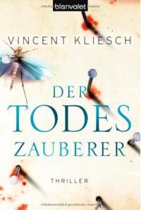 Der Todeszauberer - Vincent Kliesch, Rainer Schöttle
