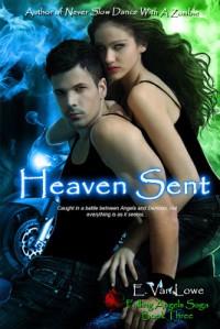 Heaven Sent (Falling Angels Saga #3) - E. Van Lowe