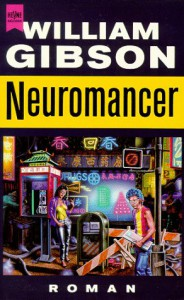 Neuromancer (Sprawl Trilogy, #1) - William Gibson, Reinhard Heinz