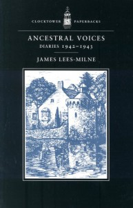 Ancestral Voices: Diaries, 1942-1943 - James Lees-Milne