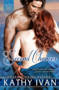 Second Chances (Destiny's Desire #1) - Kathy Ivan