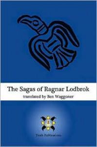 The Sagas of Ragnar Lodbrok - Ben Waggoner