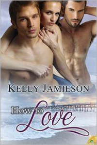 How to Love - Kelly Jamieson