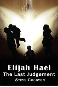 Elijah Hael & The Last Judgement - Steve Goodwin