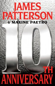 10th Anniversary - James Patterson, Maxine Paetro