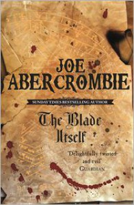 The Blade Itself: The First Law: Book One - Joe Abercrombie