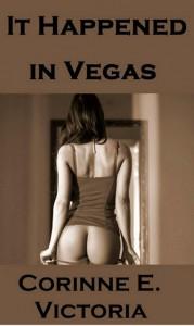 It Happened in Vegas - Corinne E. Victoria