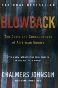 Blowback: The Costs and Consequences of American Empire - Chalmers Johnson