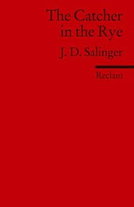 The Catcher In The Rye - Friederike Poziemski, J.D. Salinger