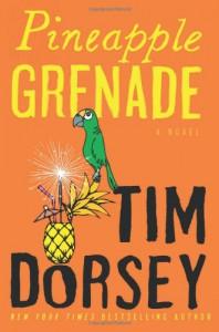 Pineapple Grenade: A Novel - Tim Dorsey