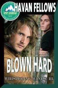 Blown Hard (Whispering Winds #3) - Havan Fellows