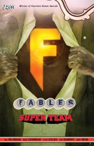 Fables Vol. 16: Super Team - Bill Willingham