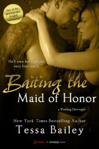 Baiting the Maid of Honor - Tessa Bailey