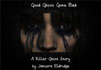 Good Ghost Gone Bad (A Novella) - Janiera  Eldridge
